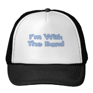 I'm With The Band Blue Text Trucker Hat