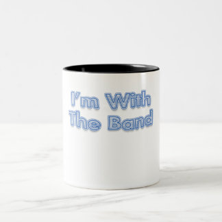 I'm With The Band Blue Text Mug