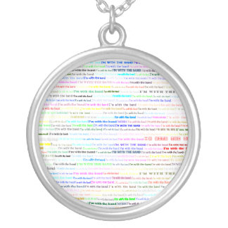 I'm With The Band Text Design II Round Necklace