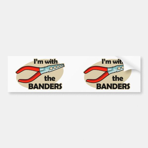 I'm With The Banders Bumper Sticker