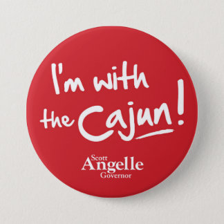 """I'm with the Cajun"" Button"