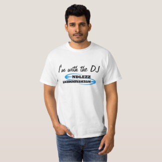 I'm with the DJ (him) T-Shirt