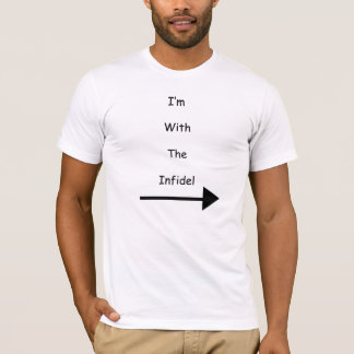 Im With The Infidel T-Shirt