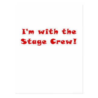 Im With the Stage Crew Postcard