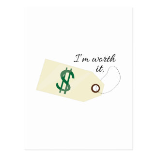 Im Worth It Postcard