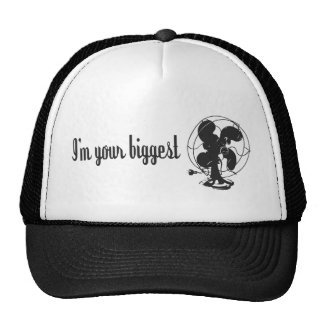 I'm Your Biggest Fan Humor gift Hats