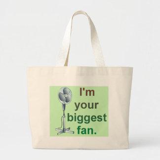 I'm your biggest fan! large tote bag