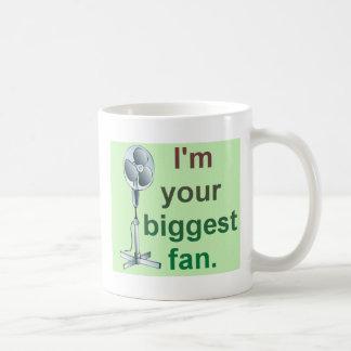 I'm your biggest fan! mugs
