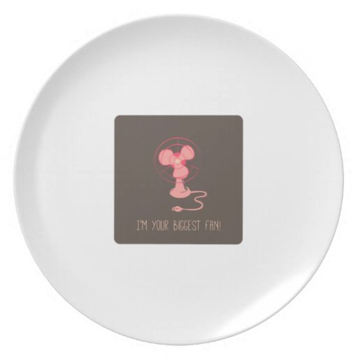 Im Your Biggest Fan Dinner Plates