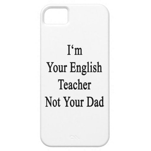 I'm Your English Teacher Not Your Dad iPhone 5/5S Covers