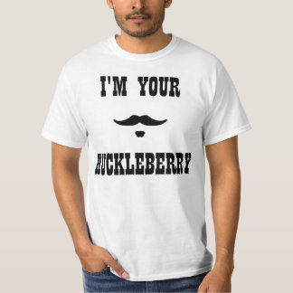 I'm Your Huckleberry Doc Holliday T-Shirt