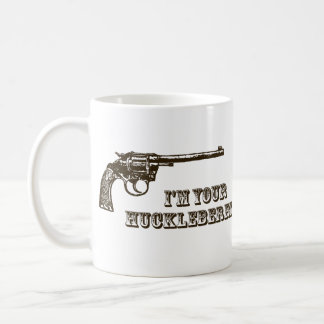 I'm Your Huckleberry Western Gun Coffee Mug