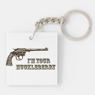 I'm Your Huckleberry Western Gun Double-Sided Square Acrylic Keychain