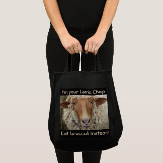 I'm Your Lamb Chop--Eat broccoli instead:. Tote Bag