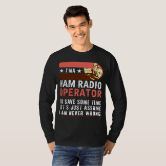 I'ma Ham Radio Operator To Save Some T-Shirt