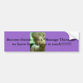 Image128, Become friends with a *Massage Therap... Bumper Sticker