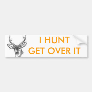 images, I HUNT GET OVER IT Bumper Sticker