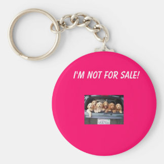 images, I'm not for sale! Key Chains