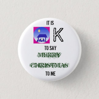 images, IT IS, K, TO SAY, MERRY CHRISTMAS, TO ME 3 Cm Round Badge