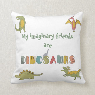 Imaginary Friends Are Dinosaurs Pillow