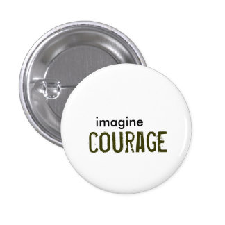 imagine, courage 3 cm round badge