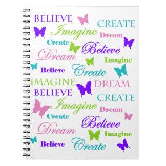 Imagine, Dream, Believe, Create. Butterflies. Notebooks