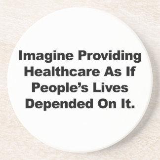 Imagine Healthcare People's Lives Depend On Beverage Coasters