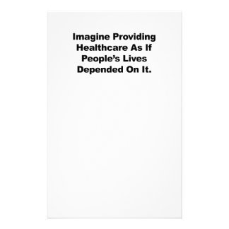 Imagine Healthcare People's Lives Depend On Customized Stationery