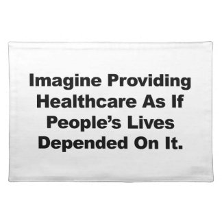 Imagine Healthcare People's Lives Depend On Placemat