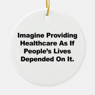Imagine Healthcare People's Lives Depend On Round Ceramic Decoration