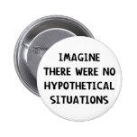 Imagine Hypothetical 6 Cm Round Badge