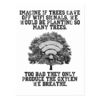 Imagine if trees gave off WiFi signals Postcard