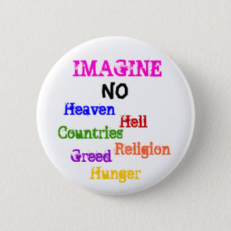 IMAGINE, NO, Heaven, Hell, Countries, Religion,... 6 Cm Round Badge