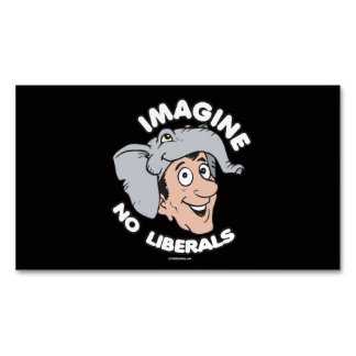 Imagine No Liberals Magnetic Business Cards