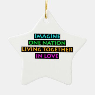 Imagine One Nation Living Together In Love Ceramic Ornament
