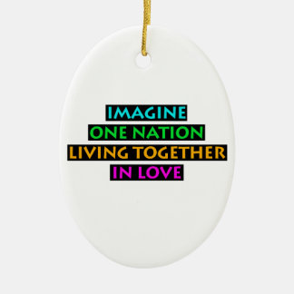 Imagine One Nation Living Together In Love Ceramic Oval Decoration