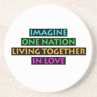 Imagine One Nation Living Together In Love Coasters