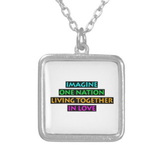 Imagine One Nation Living Together In Love Silver Plated Necklace