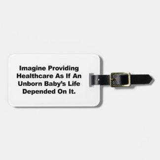 Imagine Providing Healthcare for Unborn Babies Luggage Tag