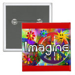 """""""Imagine"""" Psychadelic 70's Gifts Pinback Buttons"""