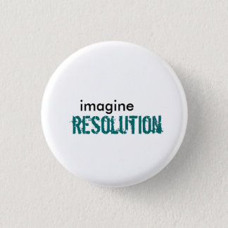 imagine, resolution 3 cm round badge