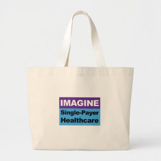 Imagine Single Payer Healthcare Large Tote Bag