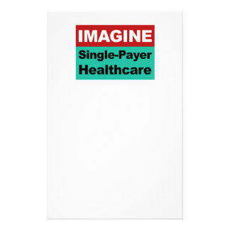 Imagine Single Payer Healthcare Personalized Stationery