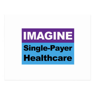 Imagine Single Payer Healthcare Postcard