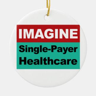 Imagine Single Payer Healthcare Round Ceramic Decoration