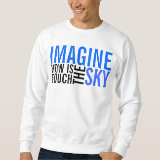 IMAGINE! SWEATSHIRT