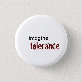 imagine, tolerance 3 cm round badge