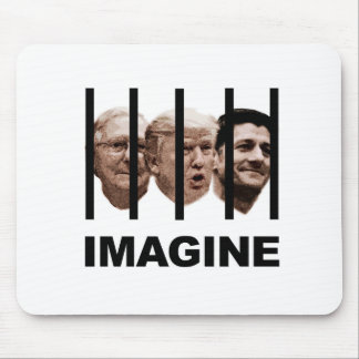 Imagine Trump, McConnell and Ryan Behind Bars Mouse Pad