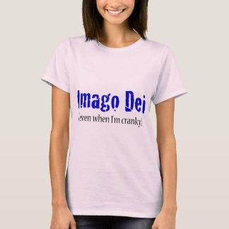 Imago Dei (even when I'm cranky) T-Shirt