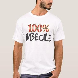 Imbecile 100 Percent T-Shirt